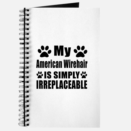 My American Wirehair cat is simply irrepla Journal