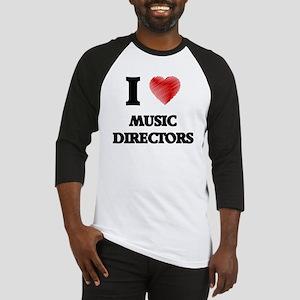 I love Music Directors (Heart made Baseball Jersey