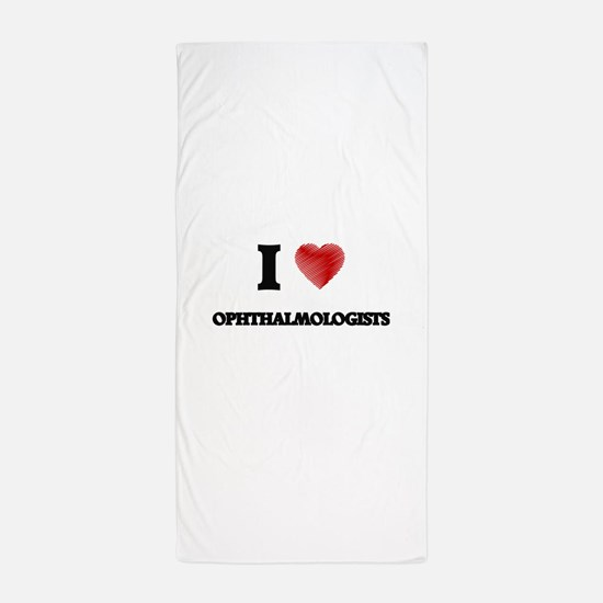 I love Ophthalmologists (Heart made fr Beach Towel