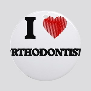 I love Orthodontists (Heart made fr Round Ornament