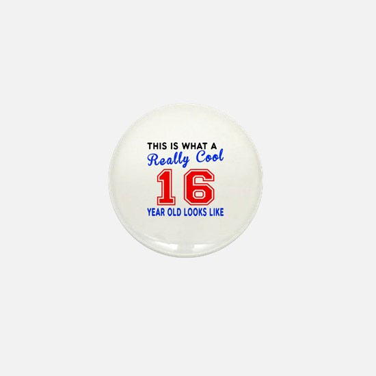 Really Cool 16 Birthday Designs Mini Button