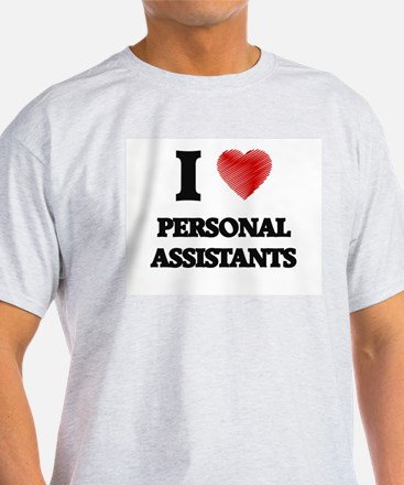 I love Personal Assistants (Heart made fro T-Shirt