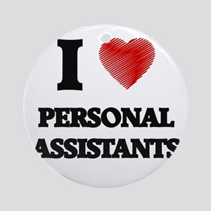 I love Personal Assistants (Heart m Round Ornament