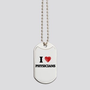 I love Physicians (Heart made from words) Dog Tags