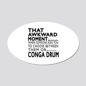 Conga drum Awkward Moment De 20x12 Oval Wall Decal