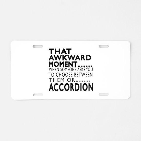 Accordion Awkward Moment De Aluminum License Plate