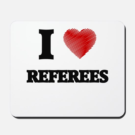 I love Referees (Heart made from words) Mousepad