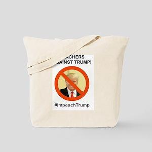 TEACHERS AGAINST TRUMP Tote Bag