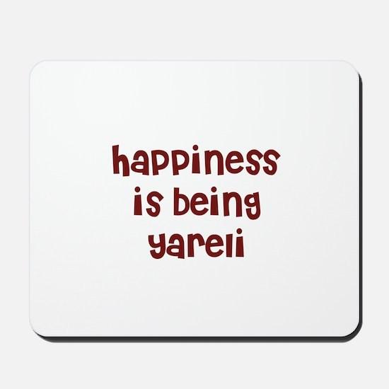 happiness is being Yareli Mousepad