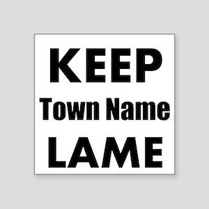 Keep Lame Sticker