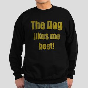 The Dog Likes Me Best' Sweatshirt