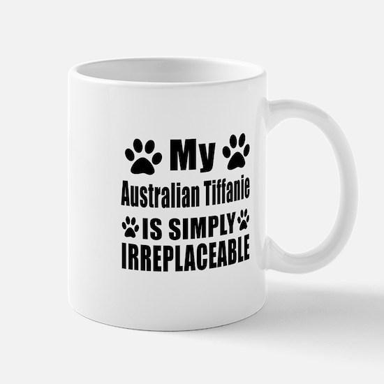 My Australian Tiffanie cat is simply ir Mug