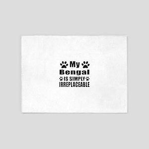 My Bengal cat is simply irreplaceab 5'x7'Area Rug