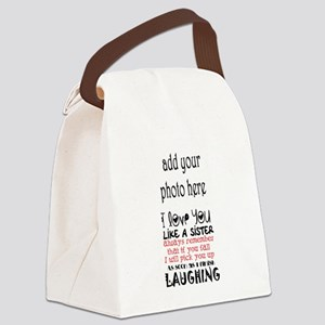 love you like a sister Canvas Lunch Bag