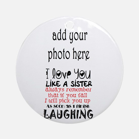 Love You Like A Sister Round Ornament
