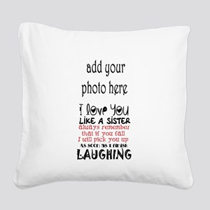 love you like a sister Square Canvas Pillow