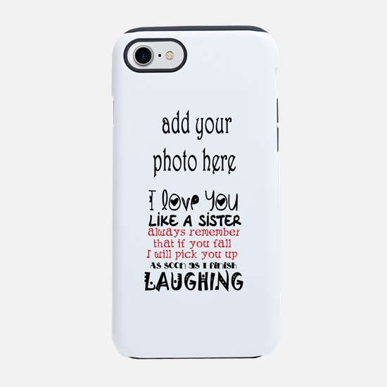 love you like a sister iPhone 8/7 Tough Case