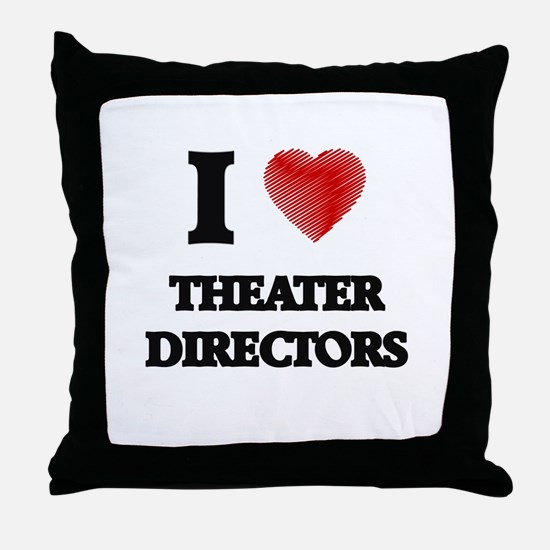I love Theater Directors (Heart made Throw Pillow