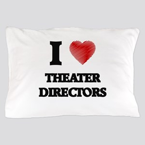 I love Theater Directors (Heart made f Pillow Case