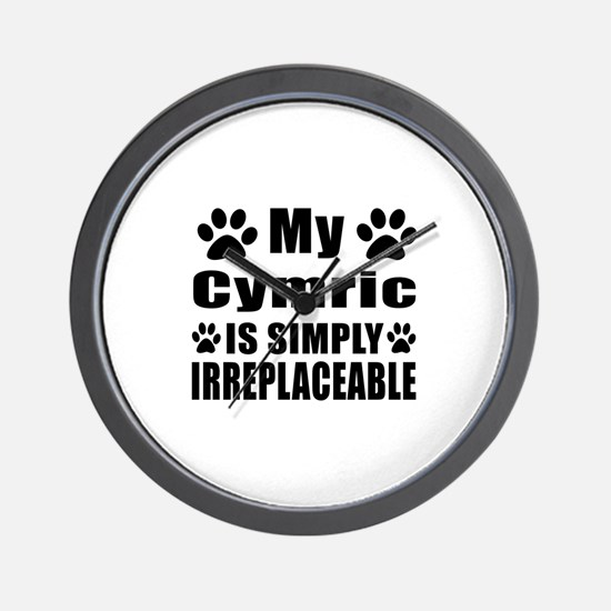 My Cymric cat is simply irreplaceable Wall Clock