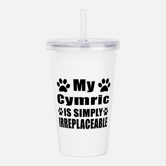 My Cymric cat is simpl Acrylic Double-wall Tumbler