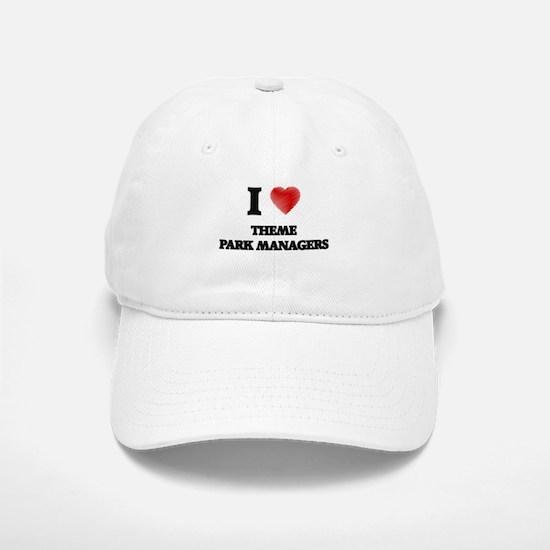 I love Theme Park Managers (Heart made from wo Baseball Baseball Cap