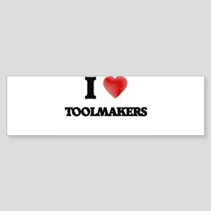 I love Toolmakers (Heart made from Bumper Sticker