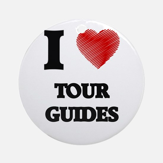 I love Tour Guides (Heart made from Round Ornament