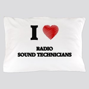 I love Radio Sound Technicians (Heart Pillow Case
