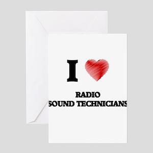 I love Radio Sound Technicians (Hea Greeting Cards