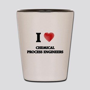 I love Chemical Process Engineers (Hear Shot Glass