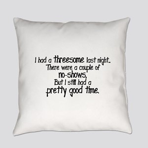 I Had A Threesome Everyday Pillow