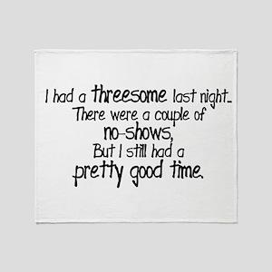 I Had A Threesome Throw Blanket