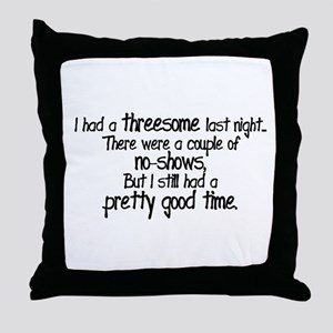 I Had A Threesome Throw Pillow