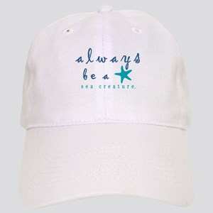 Always Be a Sea Creature Baseball Cap