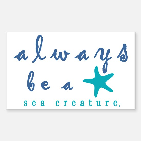 Always Be a Sea Creature Decal