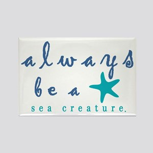 Always Be a Sea Creature Magnets