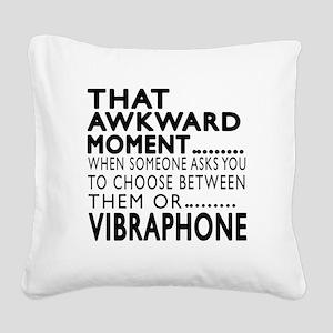 Vibraphone Awkward Moment Des Square Canvas Pillow