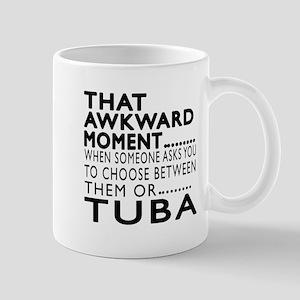 Tuba Awkward Moment Designs Mug