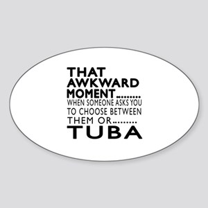 Tuba Awkward Moment Designs Sticker (Oval)
