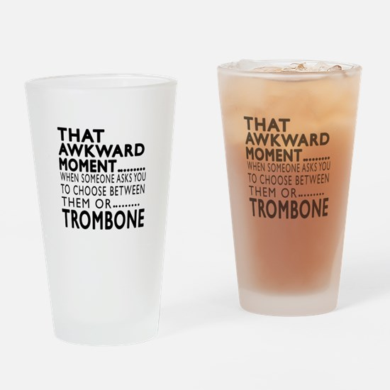 Trombone Awkward Moment Designs Drinking Glass