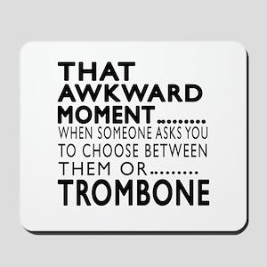 Trombone Awkward Moment Designs Mousepad