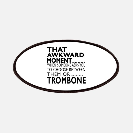 Trombone Awkward Moment Designs Patch