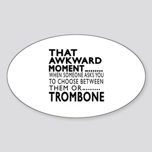 Trombone Awkward Moment Designs Sticker (Oval)