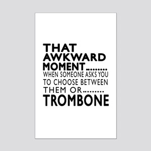 Trombone Awkward Moment Designs Mini Poster Print