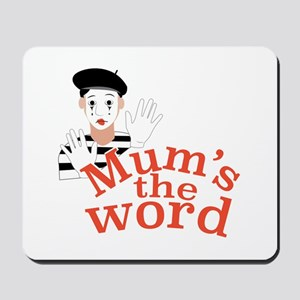 Mums the Word Mousepad