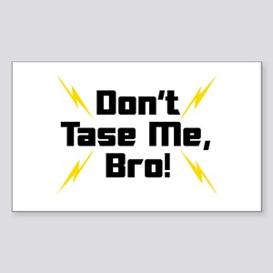 Don't Tase Me Bro Rectangle Sticker