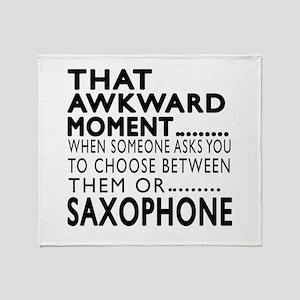 Saxophone Awkward Moment Designs Throw Blanket