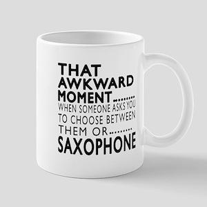 Saxophone Awkward Moment Designs Mug