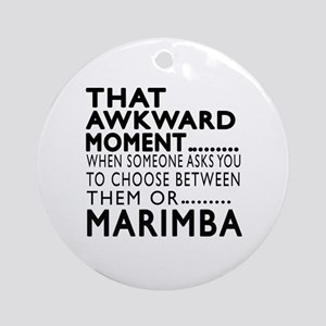 Marimba Awkward Moment Designs Round Ornament